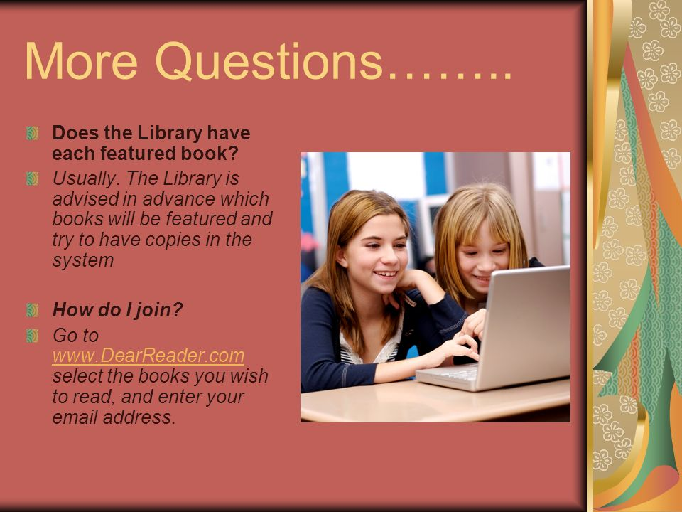 More Questions…….. Does the Library have each featured book.