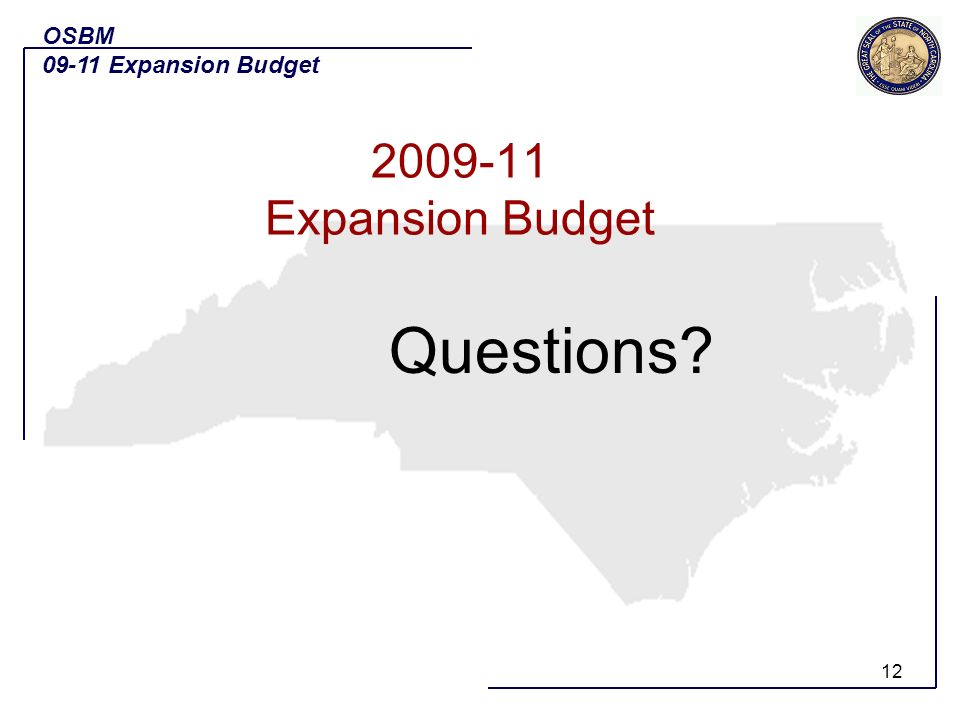 12 Questions OSBM 09-11 Expansion Budget 2009-11 Expansion Budget