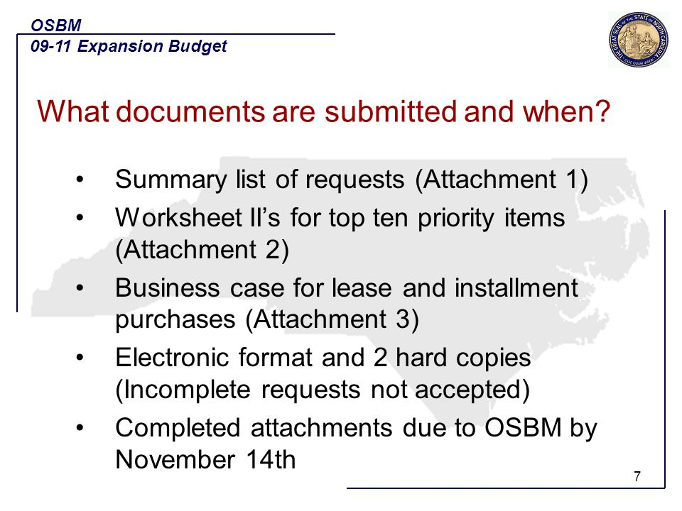 8 Summarized list of requests in short, concise sentences with total funds requested for biennium Summarized in priority order and match priority on Worksheet II Requests funded from receipts (partially or wholly) must detail total requirements, estimated receipts, and appropriation OSBM 09-11 Expansion Budget Summary List and Priority of Funding (Attachment 6-1)