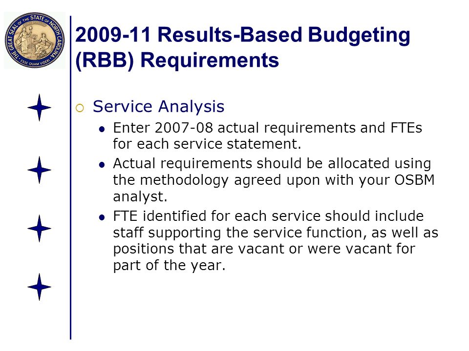 2009-11 Results-Based Budgeting (RBB) Requirements Service Analysis Enter 2007-08 actual requirements and FTEs for each service statement. Actual requ
