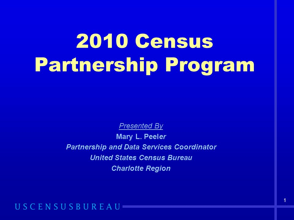 2010 Census Partnership Program Presented By Mary L.