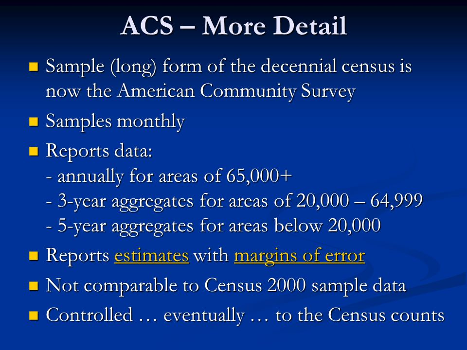ACS – More Detail Sample (long) form of the decennial census is now the American Community Survey Sample (long) form of the decennial census is now th