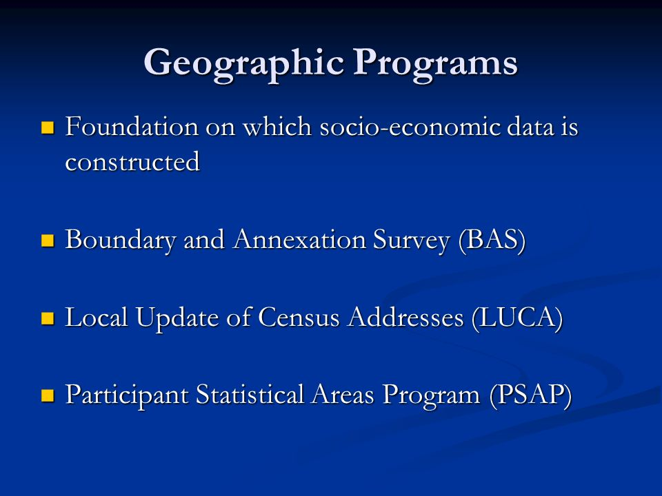 Geographic Programs Foundation on which socio-economic data is constructed Foundation on which socio-economic data is constructed Boundary and Annexat