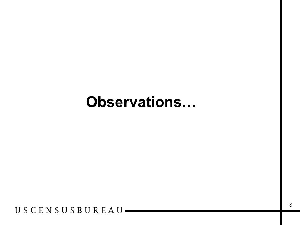 8 Observations…