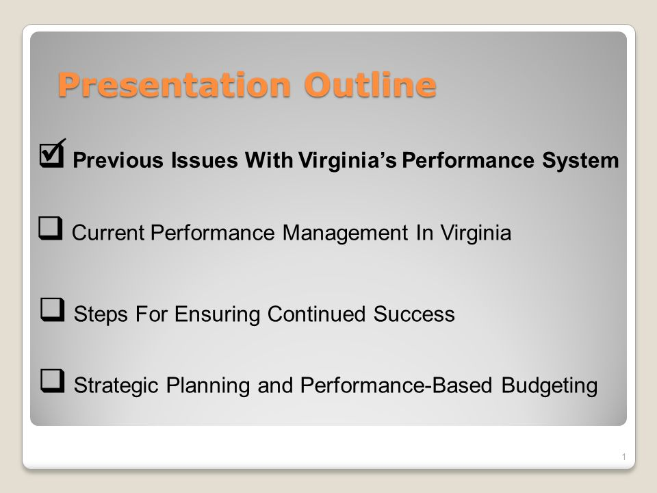 Virginias Performance and Benchmarking Initiatives Presentation to: Promoting Integrity and Accountability Conference Office of State Budget and Management North Carolina October 17 th, 2007 Bill Leighty, Former Chief of Staff to Governors Warner and Kaine