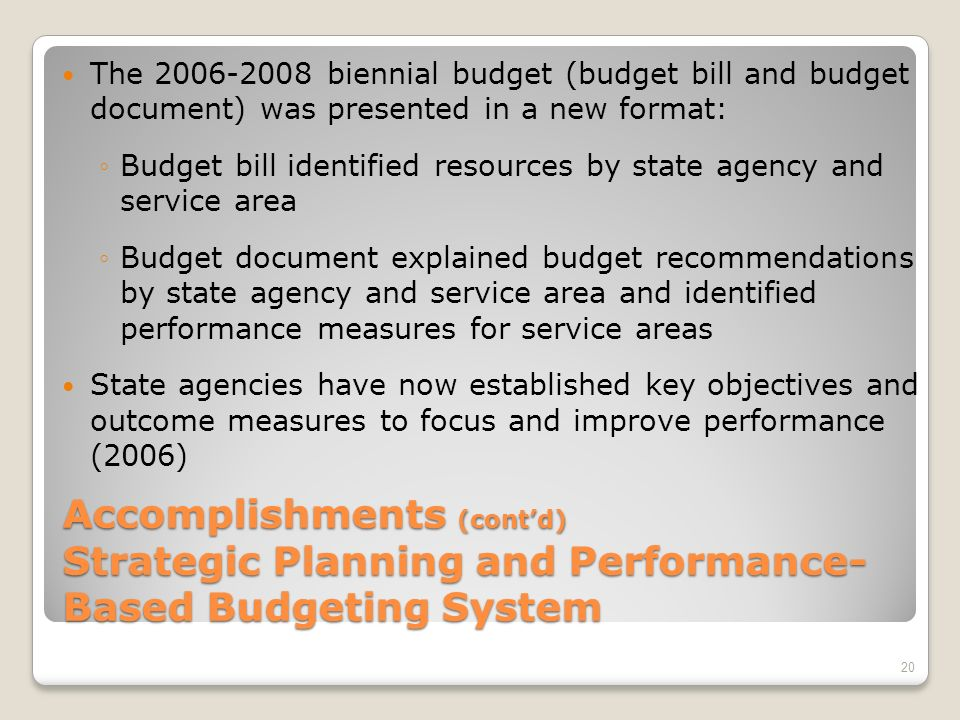 Accomplishments Strategic Planning and Performance- Based Budgeting System A common service area structure has been developed and implemented for agency strategic plans and budget requests.