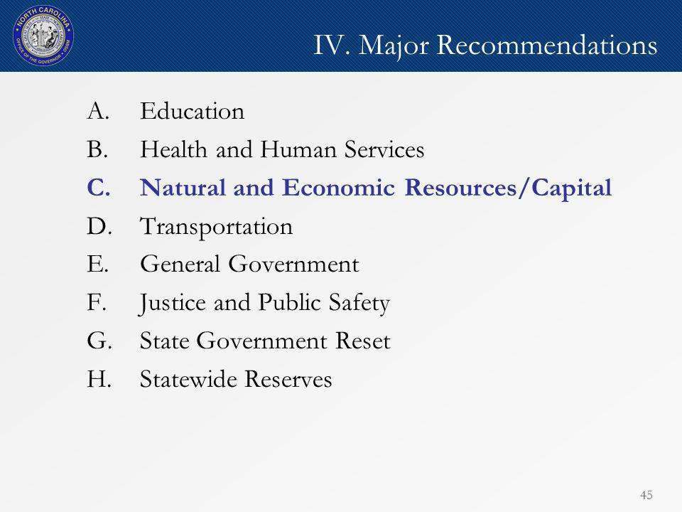 45 IV. Major Recommendations A.Education B.Health and Human Services C.Natural and Economic Resources/Capital D.Transportation E.General Government F.