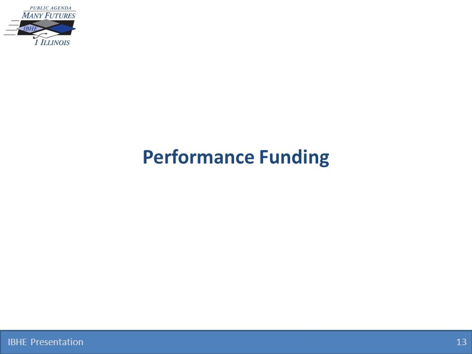 Performance Funding IBHE Presentation 13