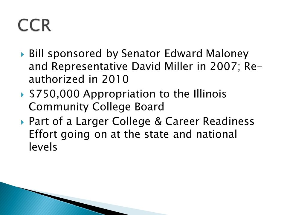 Bill sponsored by Senator Edward Maloney and Representative David Miller in 2007; Re- authorized in 2010 $750,000 Appropriation to the Illinois Commun