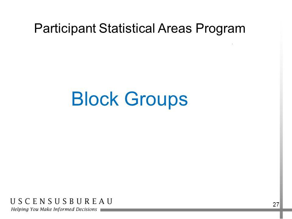 27 Participant Statistical Areas Program Block Groups