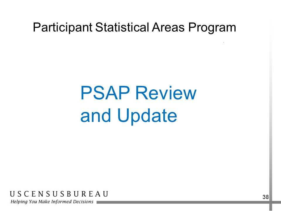 38 Participant Statistical Areas Program PSAP Review and Update