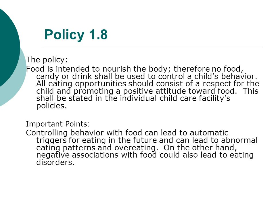 Policy 1.4 The policy: Child care facilities must ensure physical activity, if used to control behavior, is used as a positive reinforcement and is ne