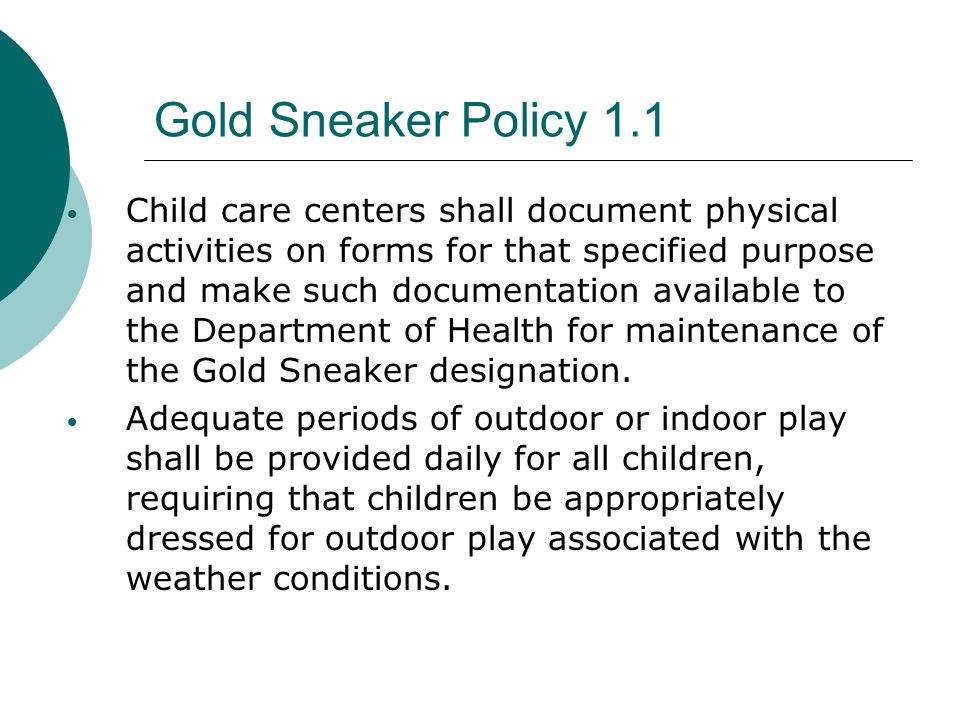 Gold Sneaker Policy 1.1 Structured and guided physical activity shall be facilitated by teachers/caregivers and shall promote motor skill development,