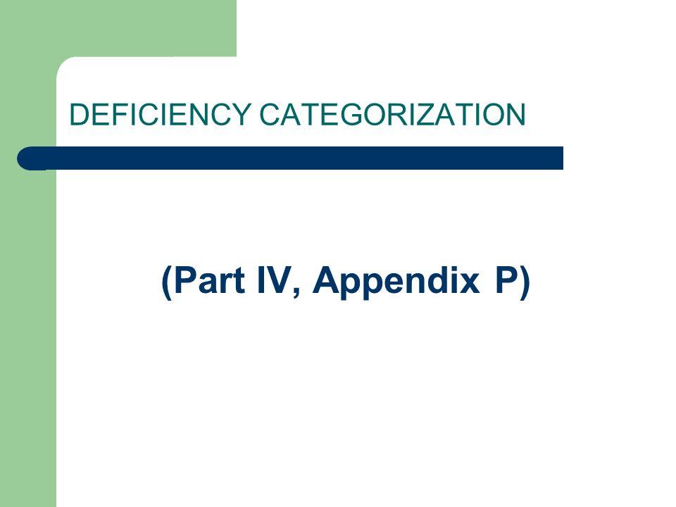 DEFICIENCY CATEGORIZATION (Part IV, Appendix P)