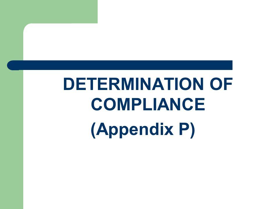 DETERMINATION OF COMPLIANCE (Appendix P)