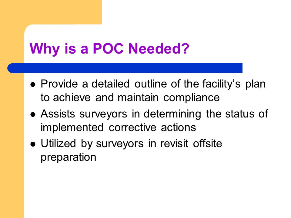 An acceptable POC must: Include dates when corrective action will be completed.