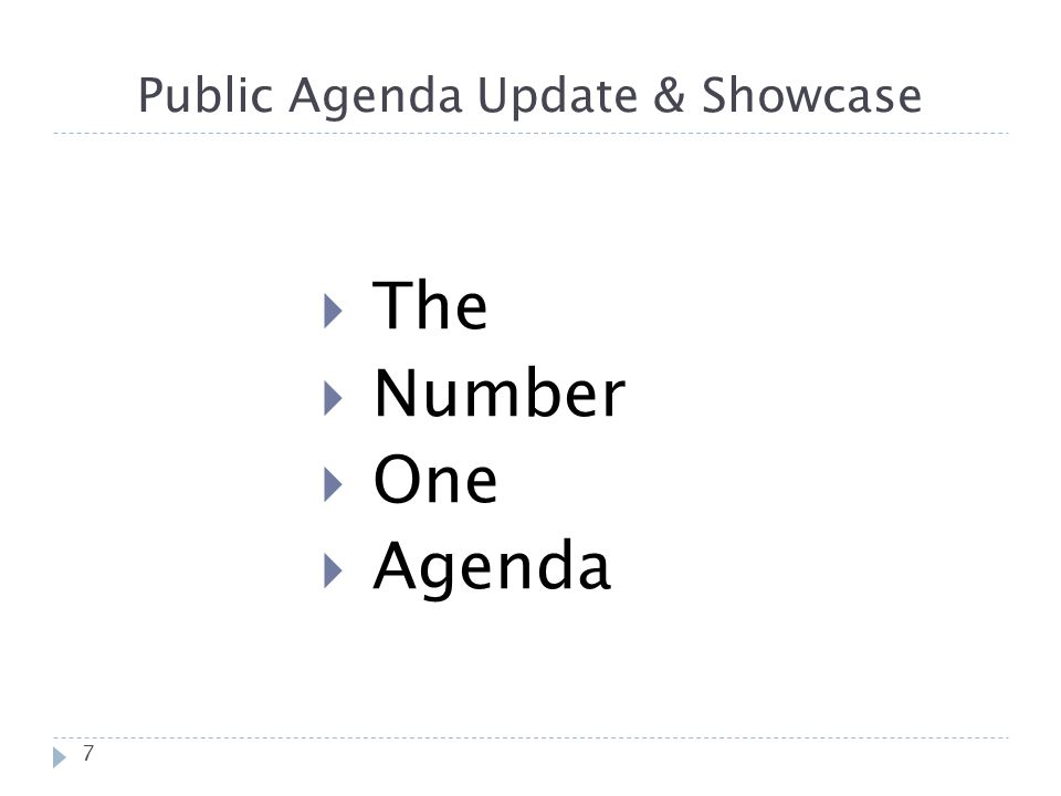 Public Agenda Update & Showcase 7 The Number One Agenda