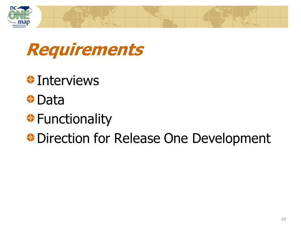 10 Requirements Interviews Data Functionality Direction for Release One Development