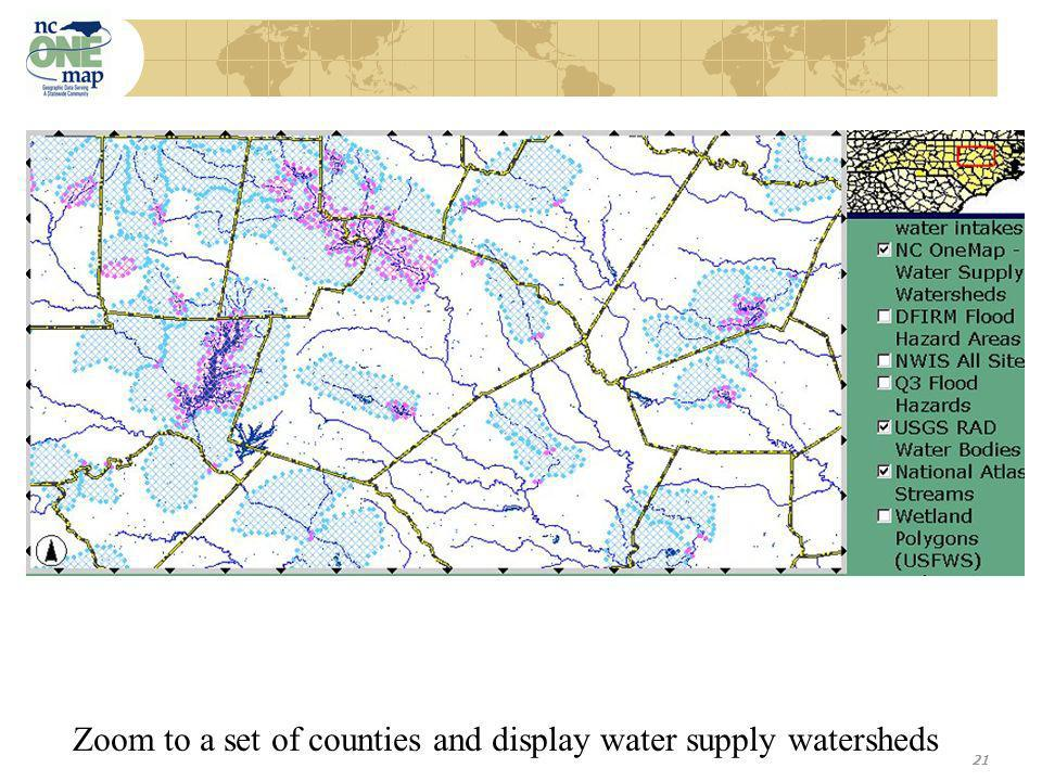 21 Zoom to a set of counties and display water supply watersheds