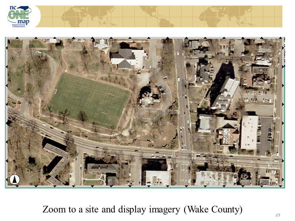 25 Zoom to a site and display imagery (Wake County)