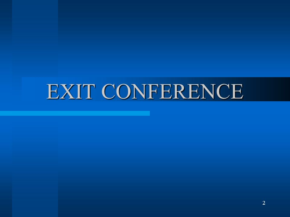 2 EXIT CONFERENCE