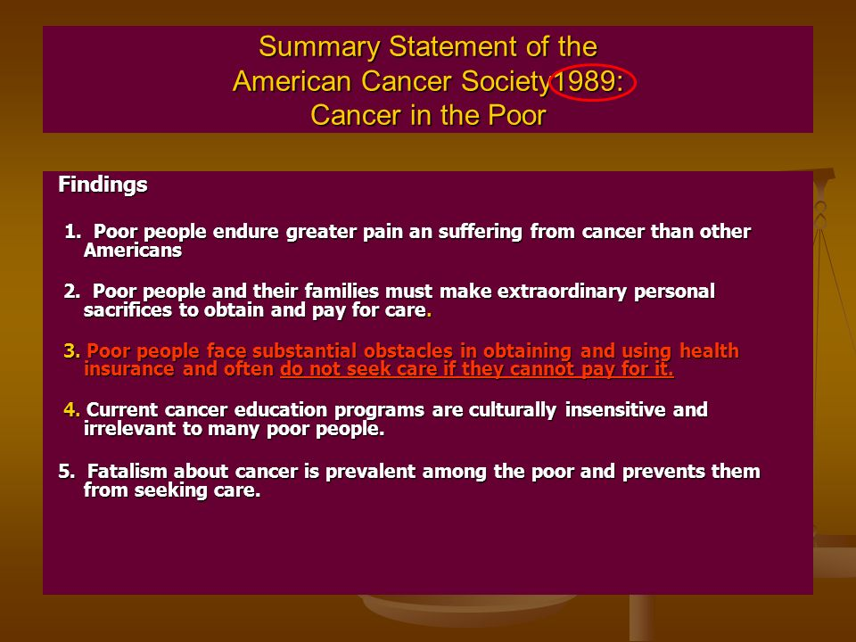 Summary Statement of the American Cancer Society1989: Cancer in the Poor Findings Findings 1.