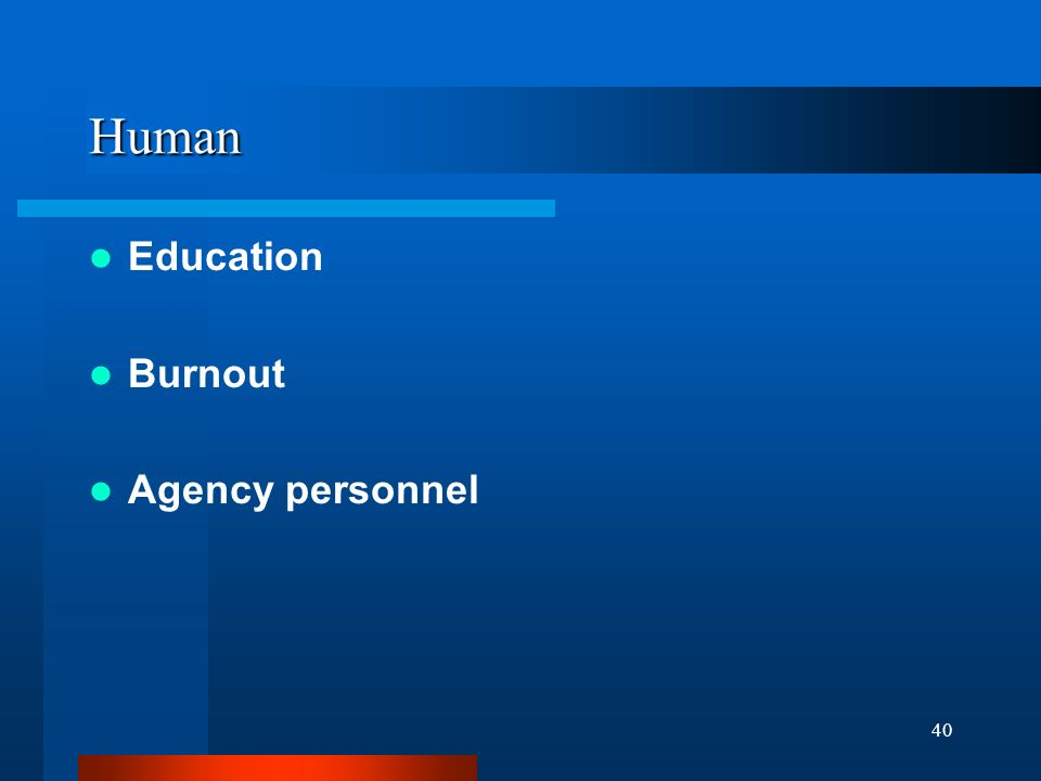 40 Human Education Burnout Agency personnel
