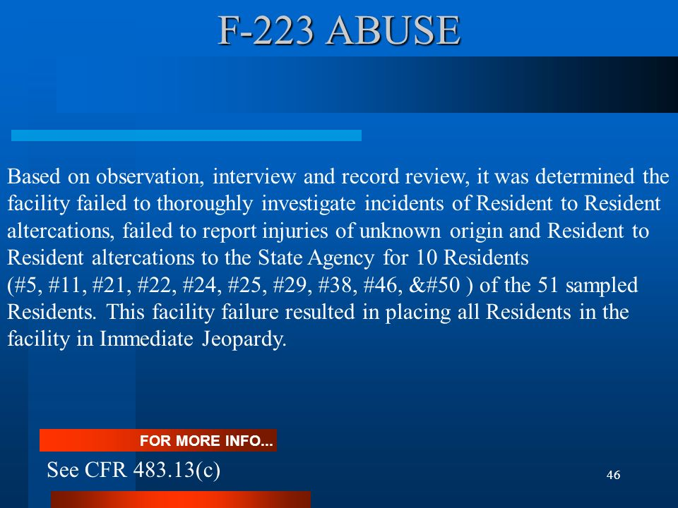 46 Based on observation, interview and record review, it was determined the facility failed to thoroughly investigate incidents of Resident to Residen