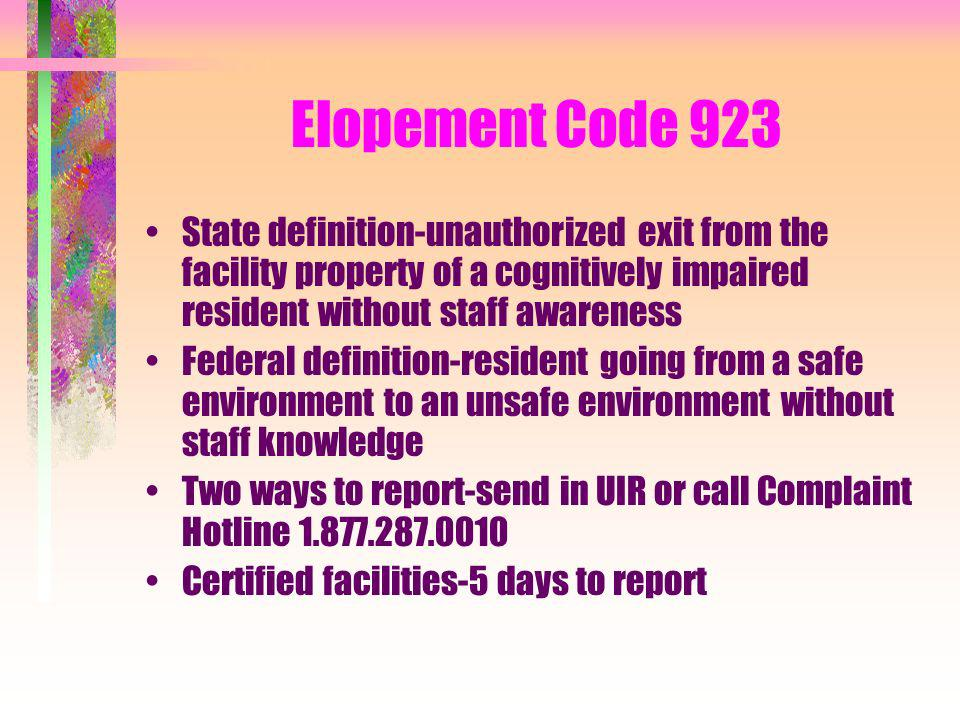 Elopement Code 923 State definition-unauthorized exit from the facility property of a cognitively impaired resident without staff awareness Federal de