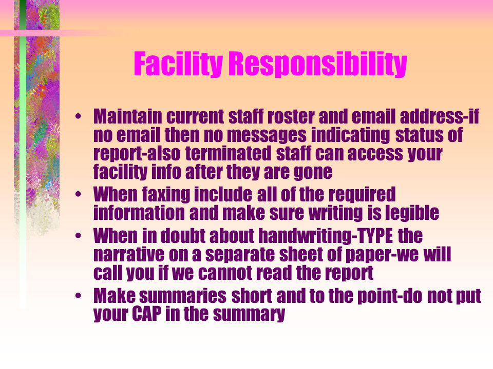 Facility Responsibility Maintain current staff roster and email address-if no email then no messages indicating status of report-also terminated staff