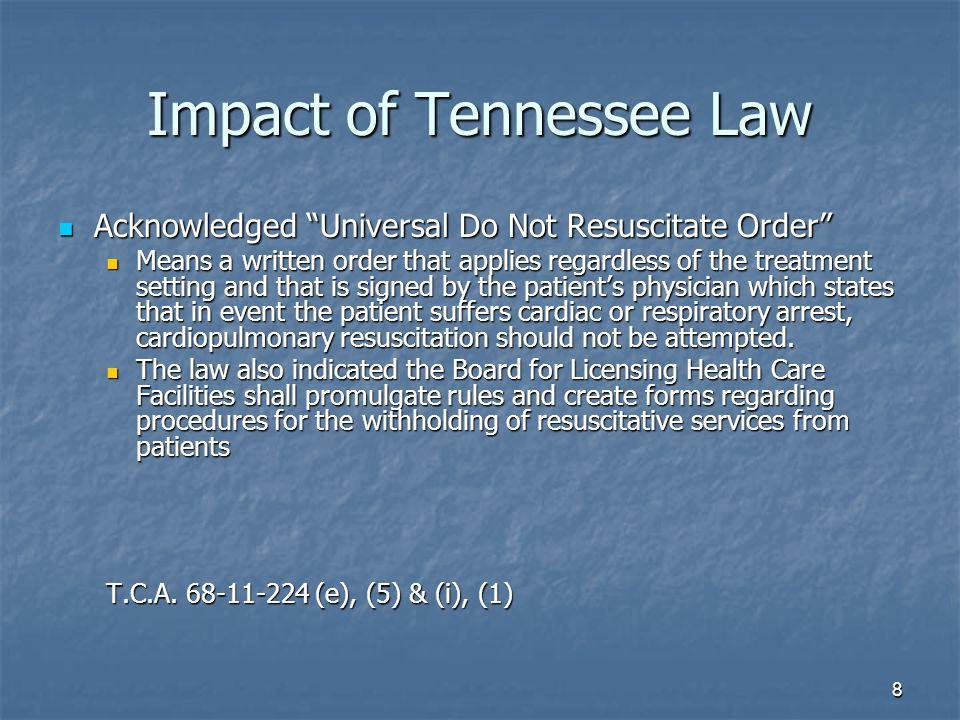 8 Impact of Tennessee Law Acknowledged Universal Do Not Resuscitate Order Acknowledged Universal Do Not Resuscitate Order Means a written order that a