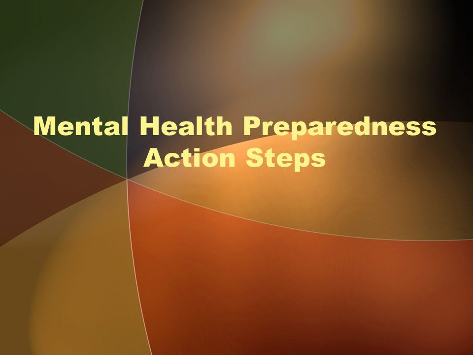 Mental Health Preparedness Action Steps
