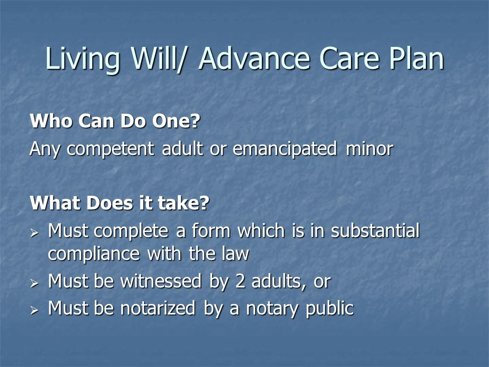 Living Will/ Advance Care Plan Who Can Do One.