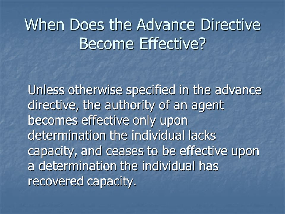 When Does the Advance Directive Become Effective.