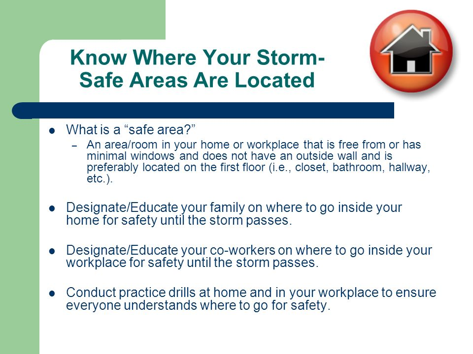 Know Where Your Storm- Safe Areas Are Located What is a safe area.
