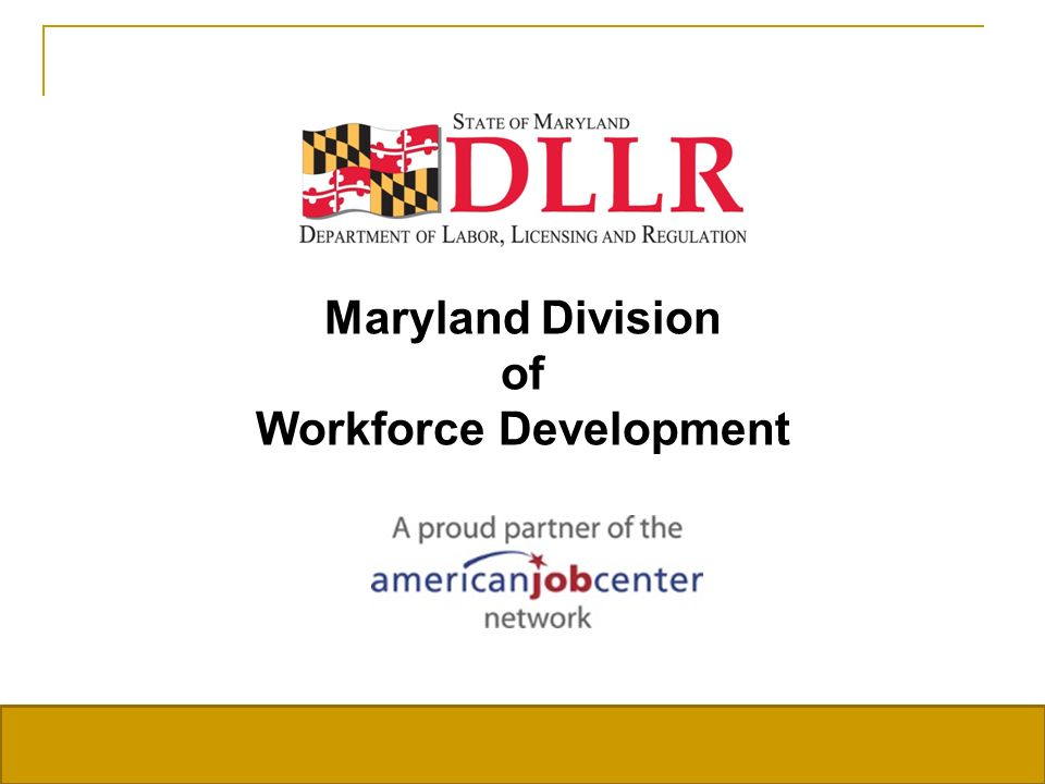 Maryland Division of Workforce Development 17