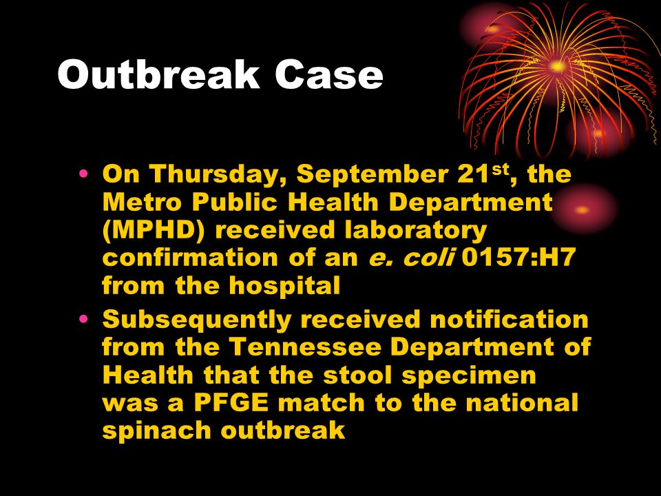Outbreak Case On Thursday, September 21 st, the Metro Public Health Department (MPHD) received laboratory confirmation of an e.