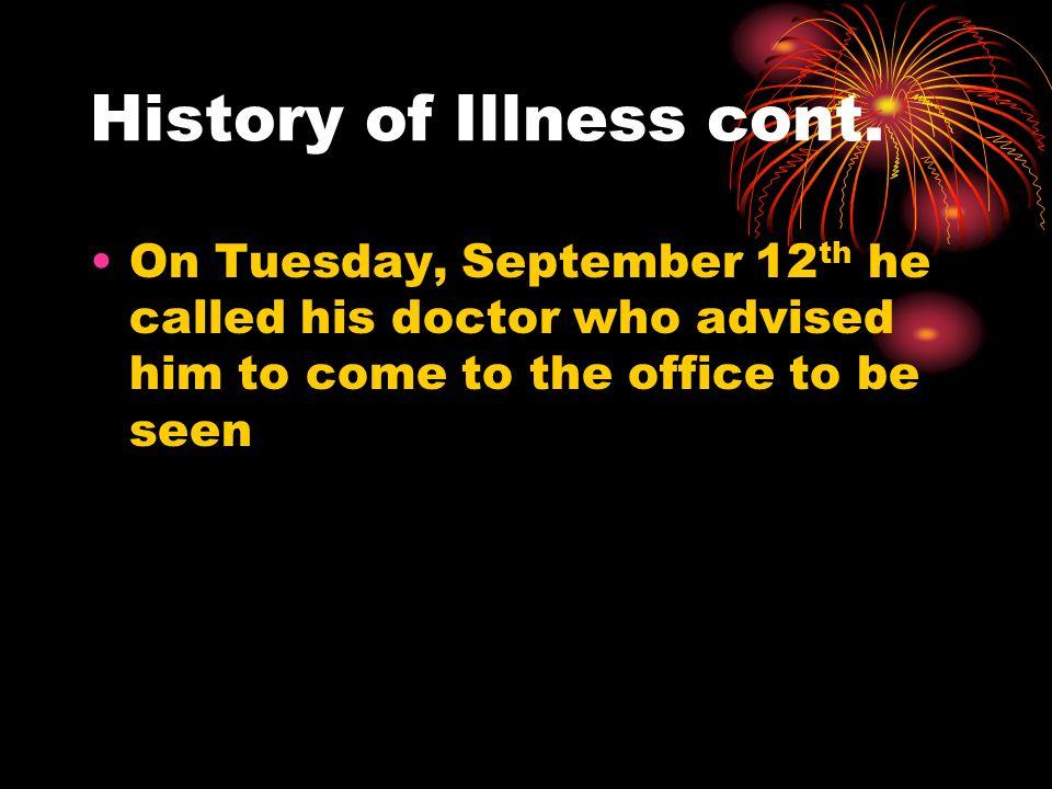 History of Illness cont.