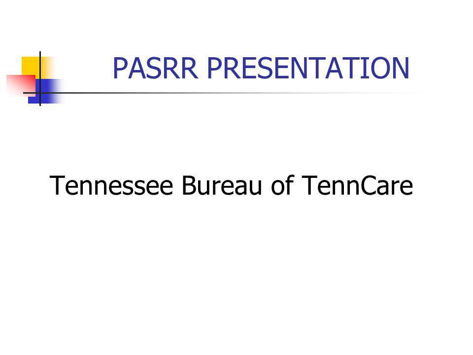 PASRR PRESENTATION Tennessee Bureau of TennCare