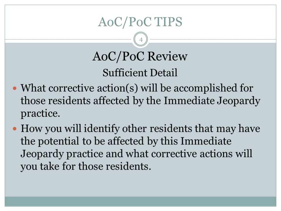 AoC/PoC TIPS AoC/PoC Review Sufficient Detail What measures will be put into place or what systematic changes you will make to ensure that IJ will not recur.