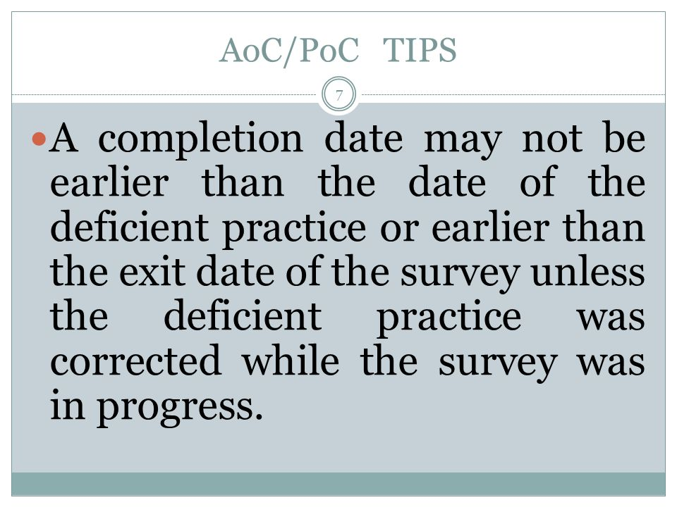 8 You must place a completion date that you will have a specific deficient practice corrected.