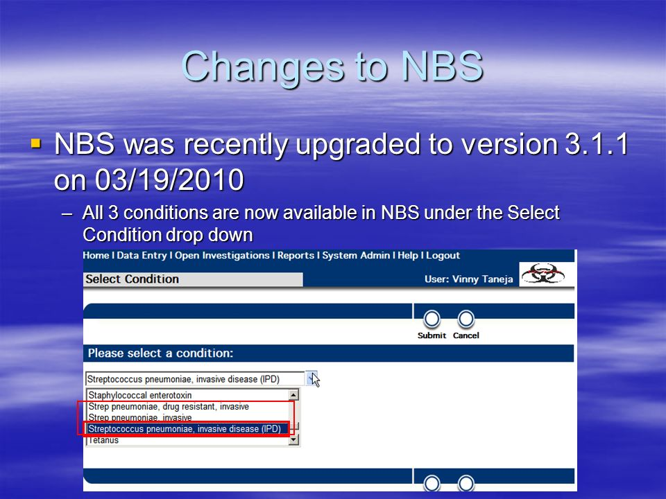 Changes to NBS NBS was recently upgraded to version 3.1.1 on 03/19/2010 NBS was recently upgraded to version 3.1.1 on 03/19/2010 –All 3 conditions are