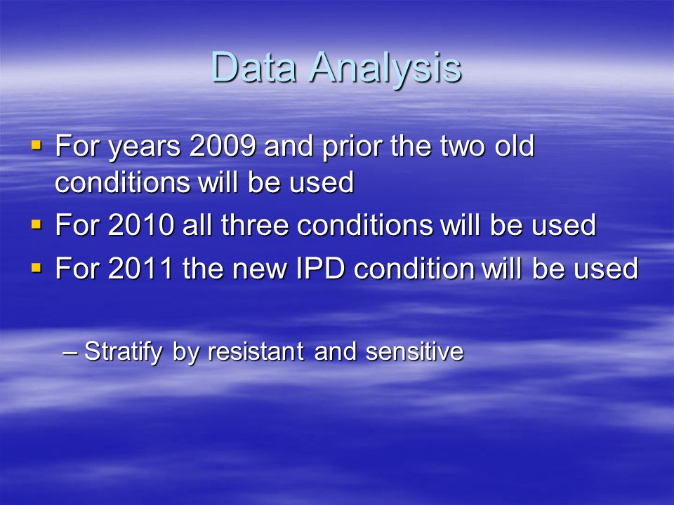 Data Analysis For years 2009 and prior the two old conditions will be used For years 2009 and prior the two old conditions will be used For 2010 all t