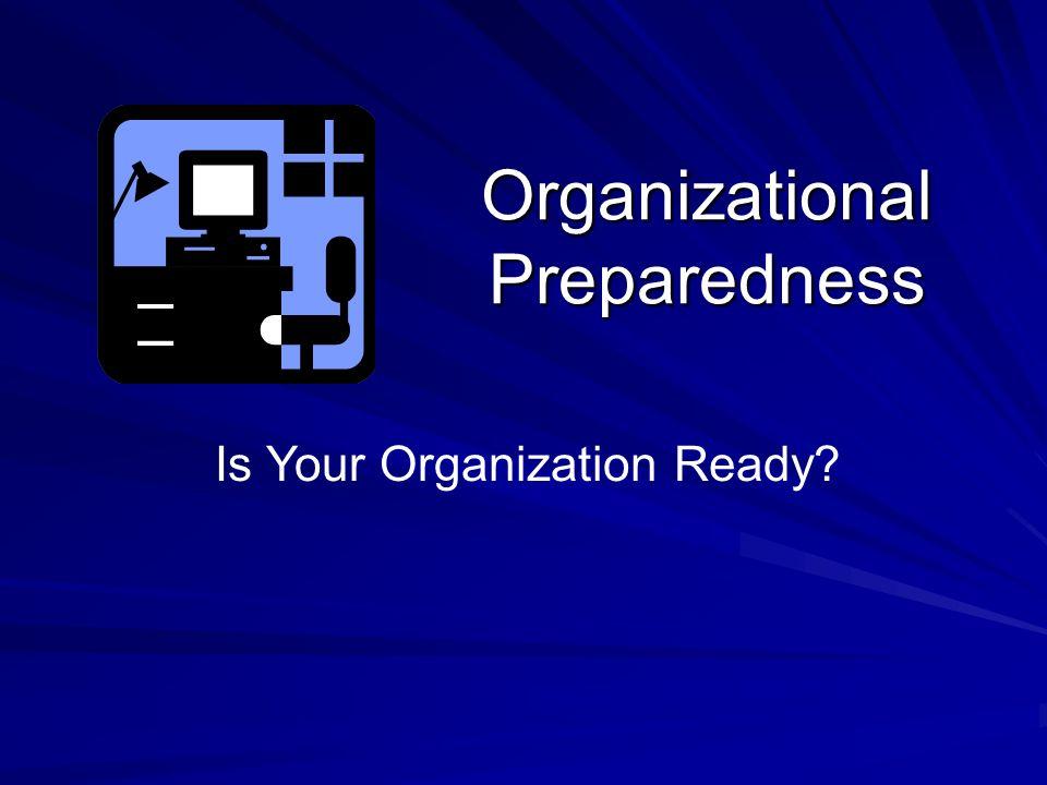 Organizational Preparedness Is Your Organization Ready