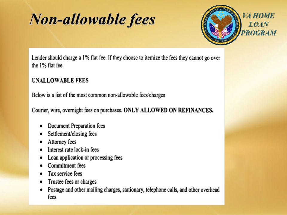 VA HOME LOAN PROGRAM Non-allowable fees