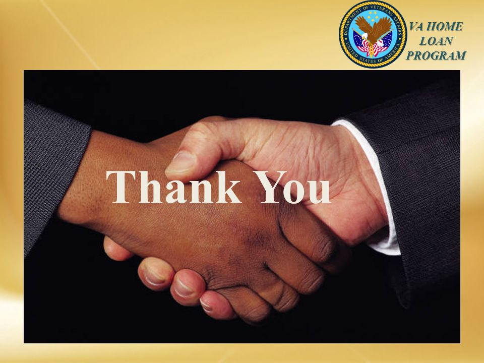 VA HOME LOAN PROGRAM Thank You