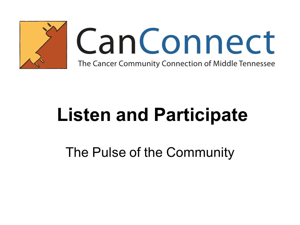 Listen and Participate The Pulse of the Community