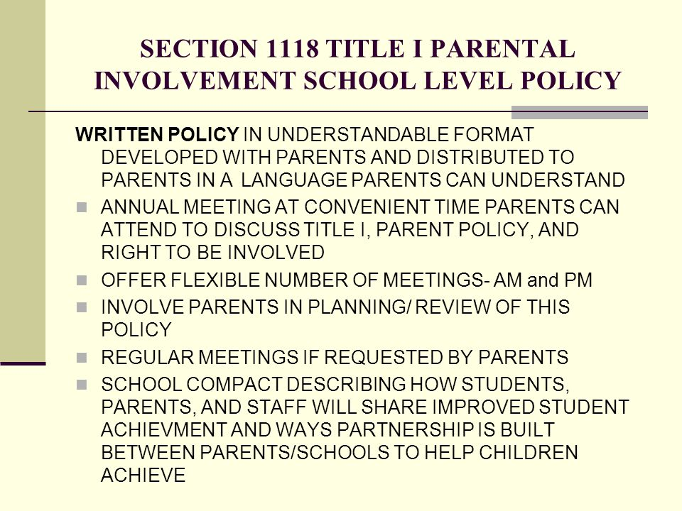 SECTION 1118 TITLE I PARENTAL INVOLVEMENT SCHOOL LEVEL POLICY WRITTEN POLICY IN UNDERSTANDABLE FORMAT DEVELOPED WITH PARENTS AND DISTRIBUTED TO PARENT