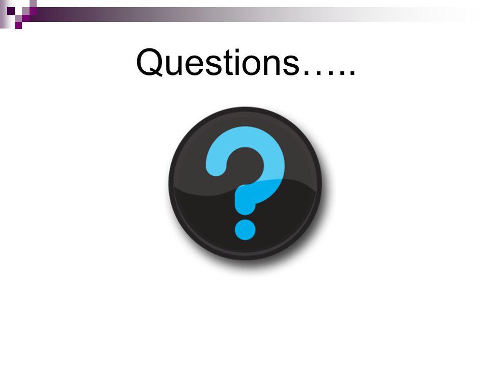 Questions…..