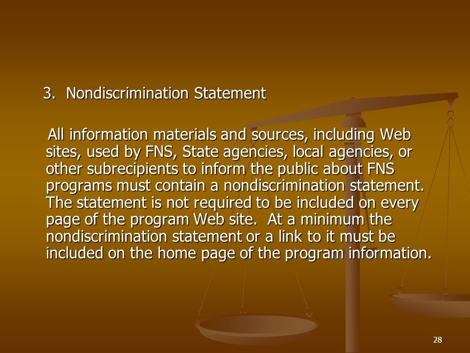 28 3. Nondiscrimination Statement 3. Nondiscrimination Statement All information materials and sources, including Web sites, used by FNS, State agenci
